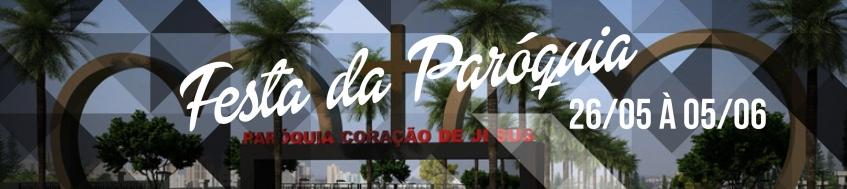 Festa da Paróquia de 26/05 à 05/06